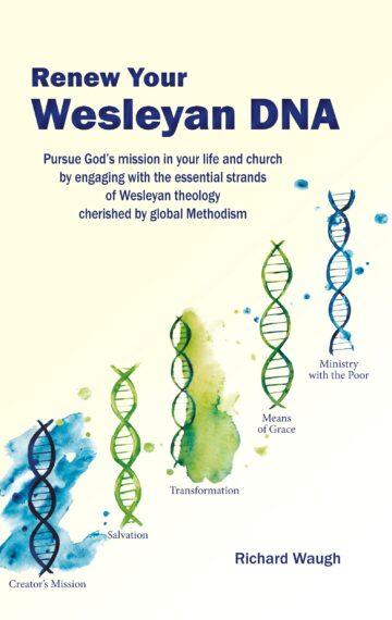 Renew your wesleyan DNA